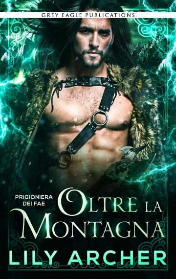 Oltre la Montagna (Prigioniera dei fae Vol. 4)