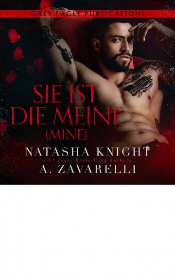 Mine – Sie ist die Meine (Untrennbar Verbunden Ein Dark Romance Duett 1)